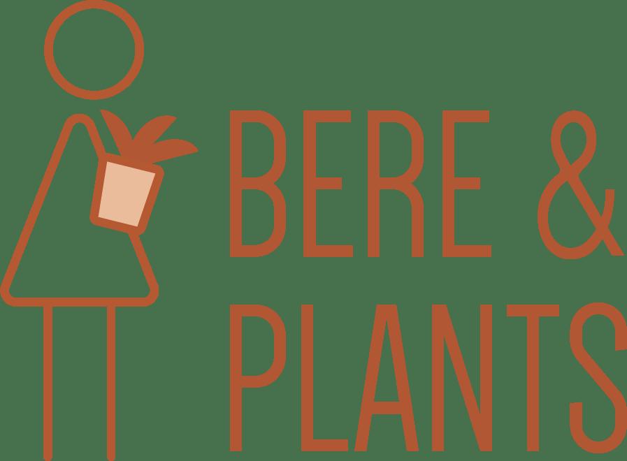 Bere & Plants
